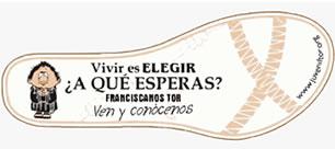 Vivir es Elegir ¿a qué esperas? Franciscanos TOR, ven y conócenos